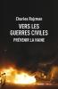 Vers les guerres civiles : prévenir la haine